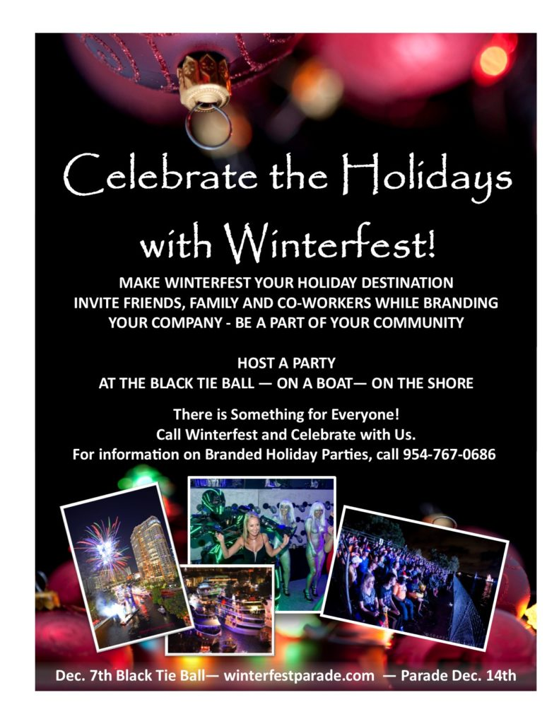 Celebrate the Holidays with Winterfest Host a party at our Black Tie ball, on a boat, on shore. Call our offices for branded holiday party information.