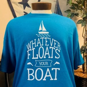 "front side of ""whatever floats your boat"" tee shirt"